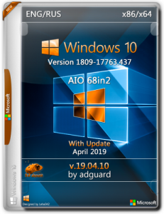 Windows 10 Version 1809 with Update [17763.437] AIO 68in2 by adguard v19.04.10 (x86-x64) (2019) [Eng/Rus]