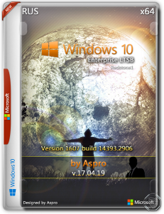 Windows 10 Enterprise LTSB 2016 v.17.04.19 by Aspro (x64) (2019) [Rus]